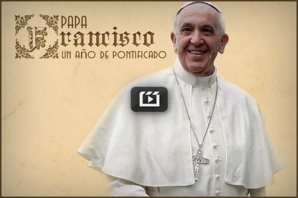 Papa Francisco, un año de pontificado.