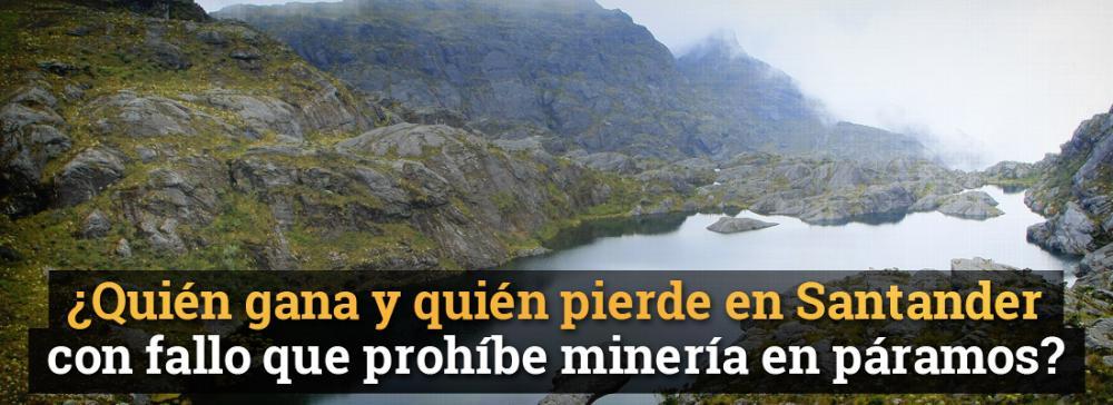 ¿Quién gana y quién pierde en Santander con fallo que prohíbe minería en páramos?