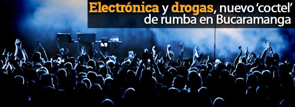 Electrónica y drogas, el nuevo 'coctel' de rumba en Bucaramanga