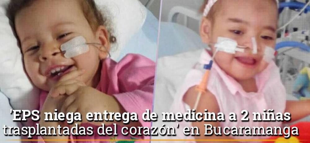 'EPS niega entrega de medicina a 2 niñas trasplantadas del corazón' en Bucaramanga