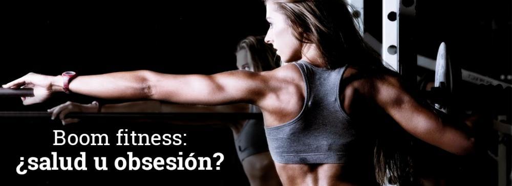Boom fitness: ¿salud u obsesión?
