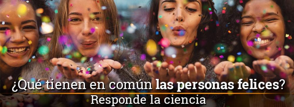 ¿Qué tienen en común las personas felices? La ciencia le responde